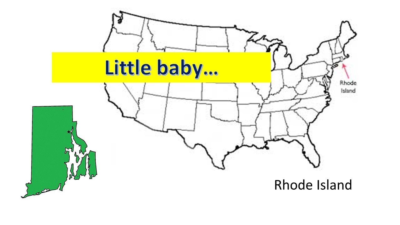 Little baby… Rhode Island