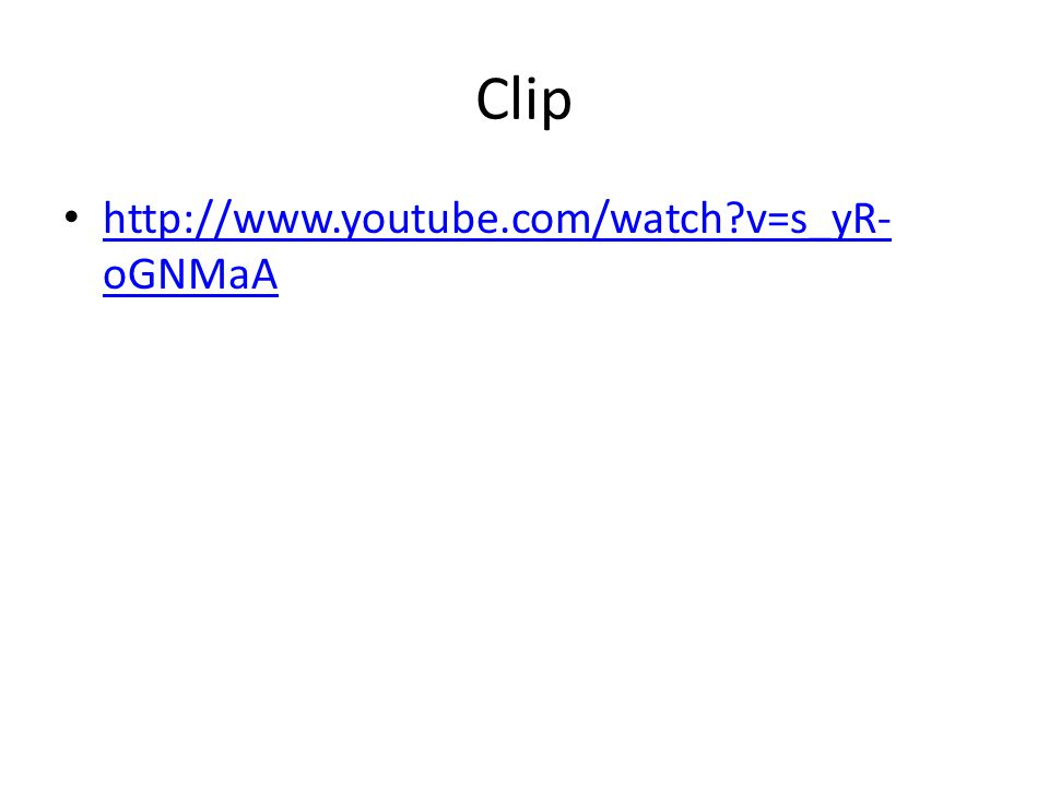Clip http://www.youtube.com/watch v=s_yR-oGNMaA