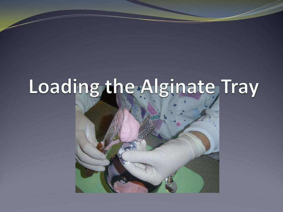 Loading the Alginate Tray