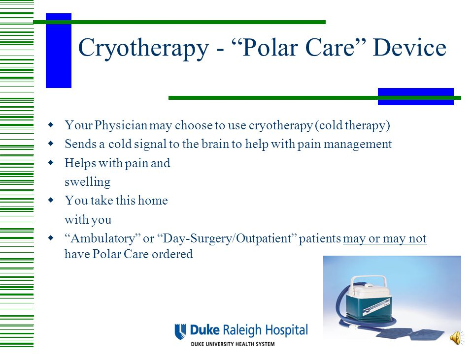 Cryotherapy - Polar Care Device