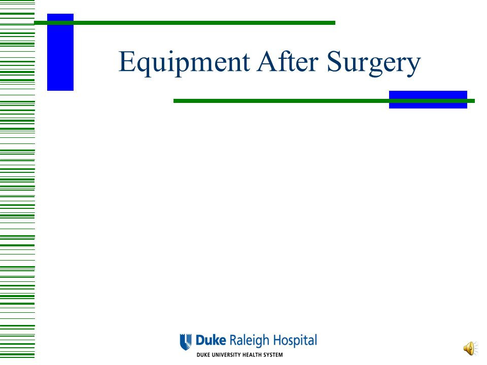 Equipment After Surgery