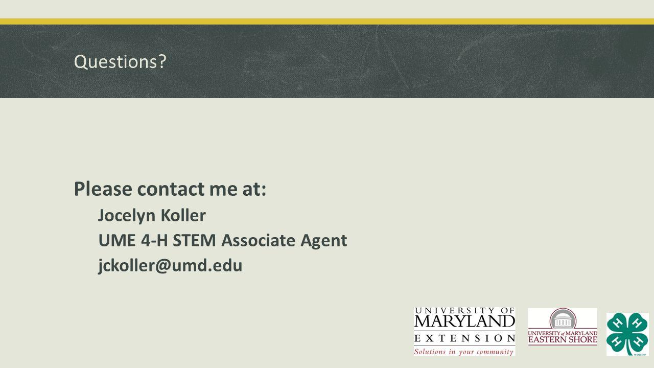 Please contact me at: Questions Jocelyn Koller