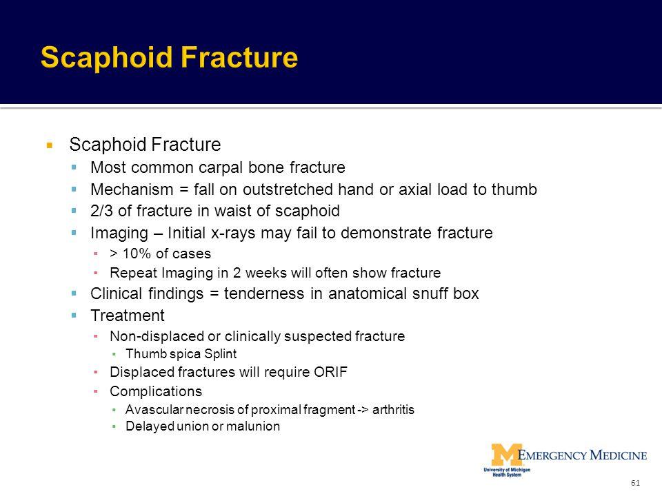 Scaphoid Fracture Scaphoid Fracture Most common carpal bone fracture