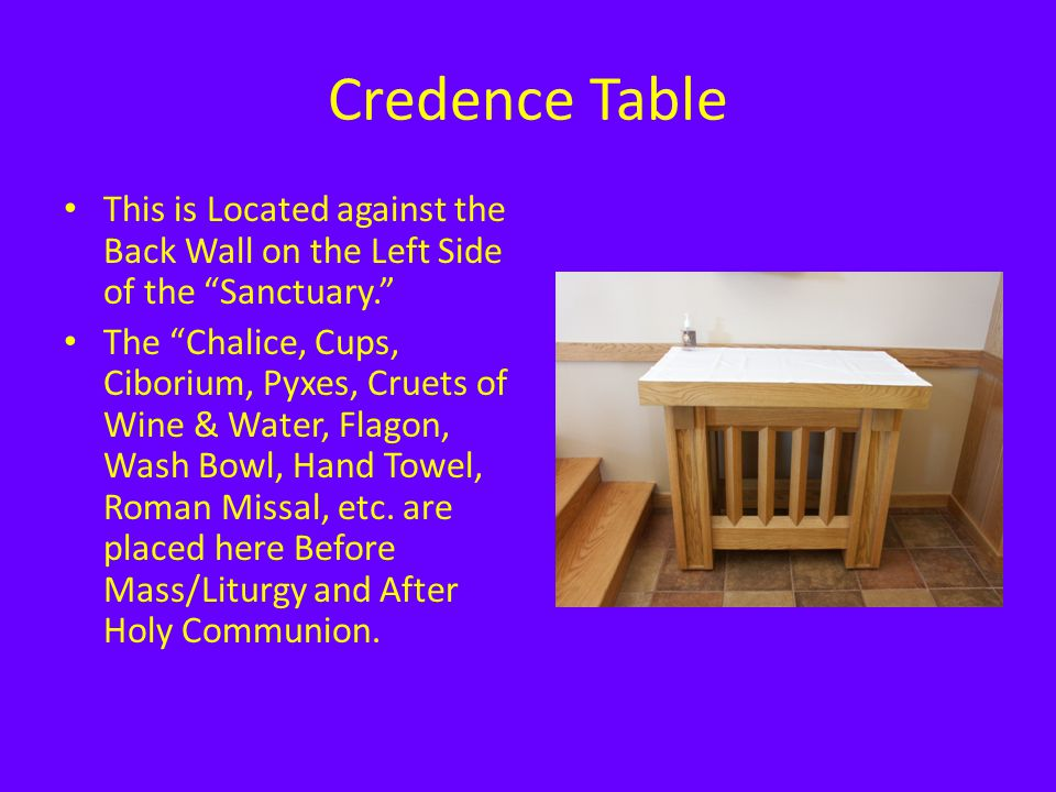 Credence Table This is Located against the Back Wall on the Left Side of the Sanctuary.