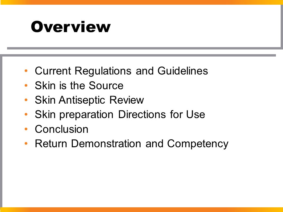 Overview Current Regulations and Guidelines Skin is the Source