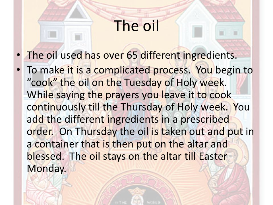 The oil The oil used has over 65 different ingredients.