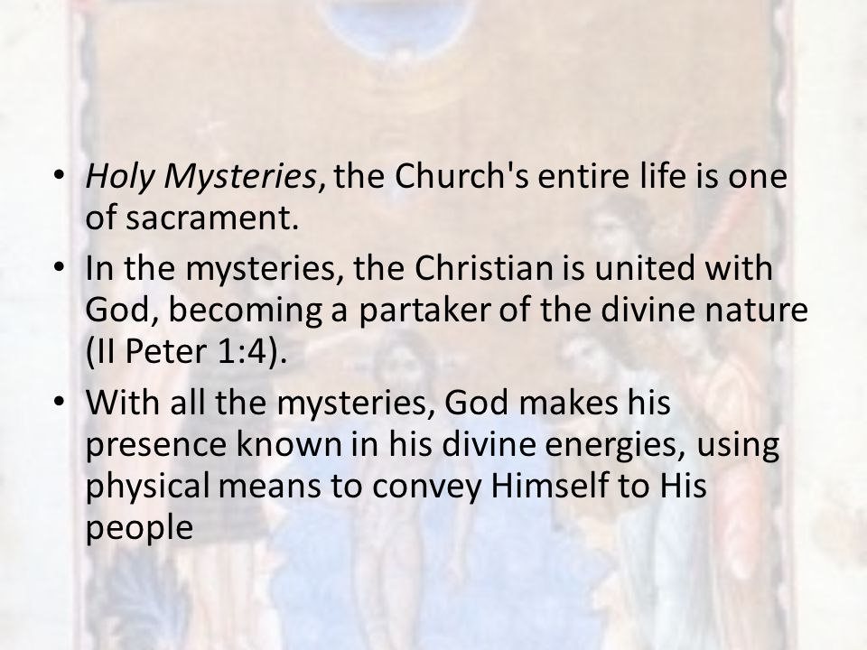Holy Mysteries, the Church s entire life is one of sacrament.