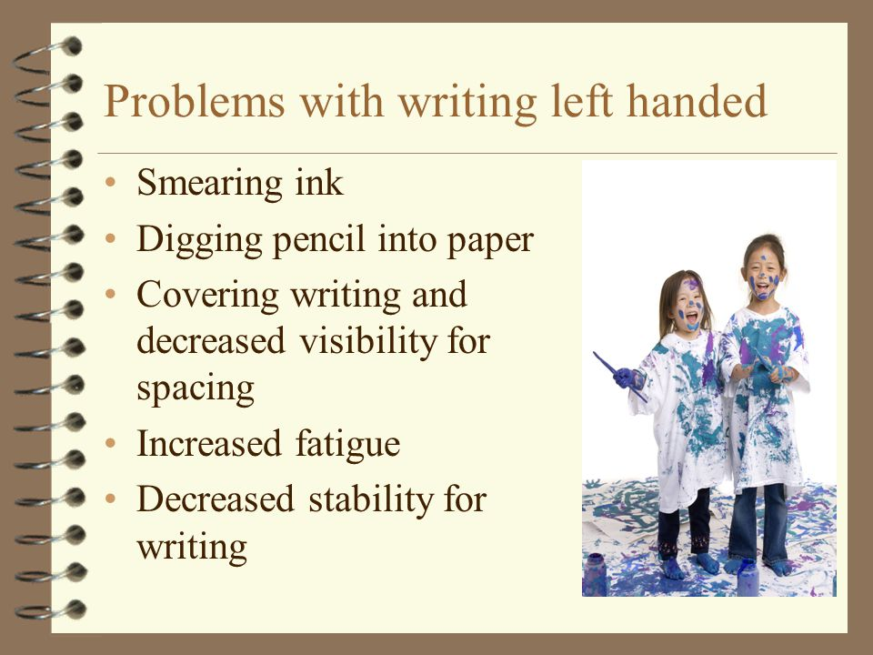 Problems with writing left handed