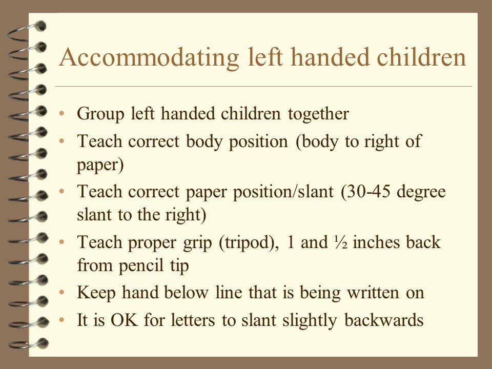 Accommodating left handed children