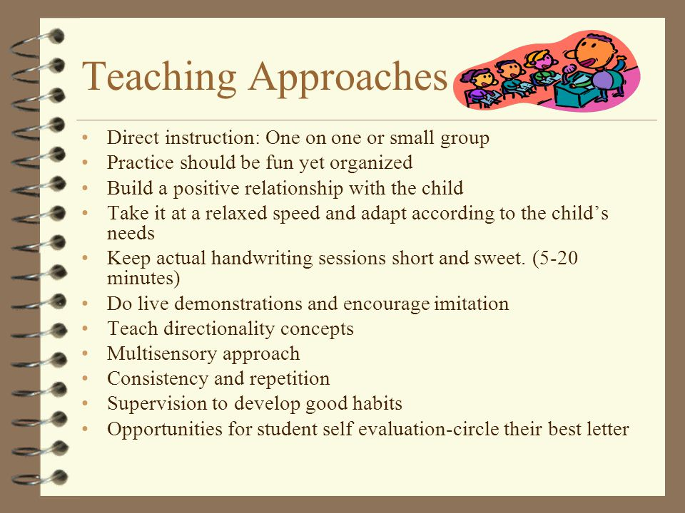Teaching Approaches Direct instruction: One on one or small group