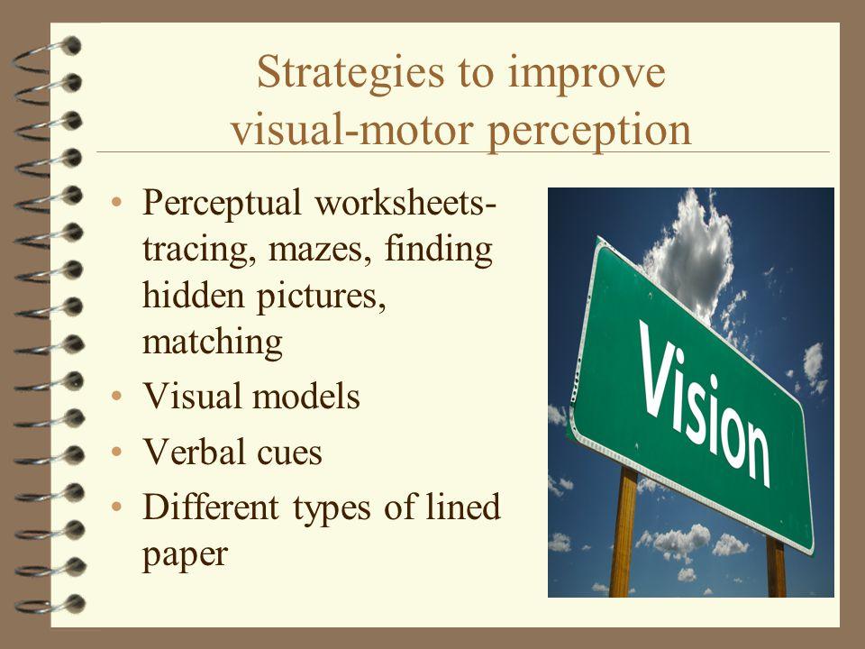 Strategies to improve visual-motor perception