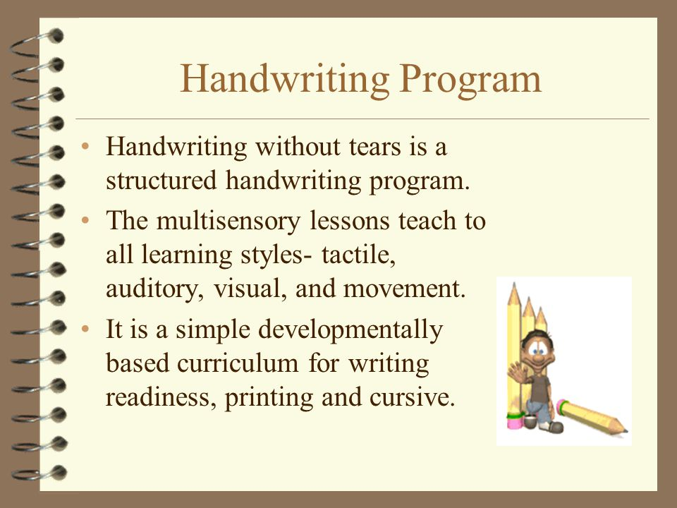 Handwriting Program Handwriting without tears is a structured handwriting program.