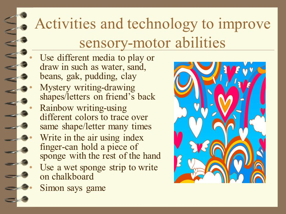 Activities and technology to improve sensory-motor abilities