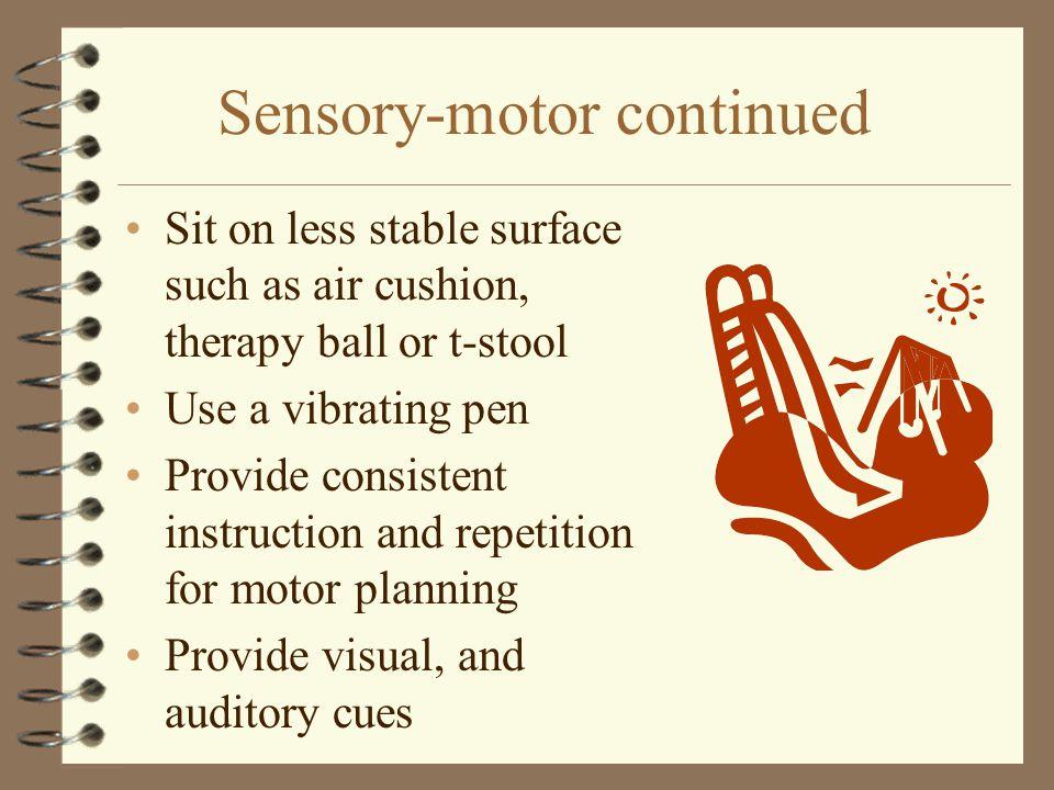 Sensory-motor continued