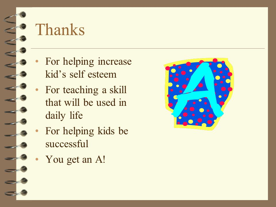 Thanks For helping increase kid's self esteem