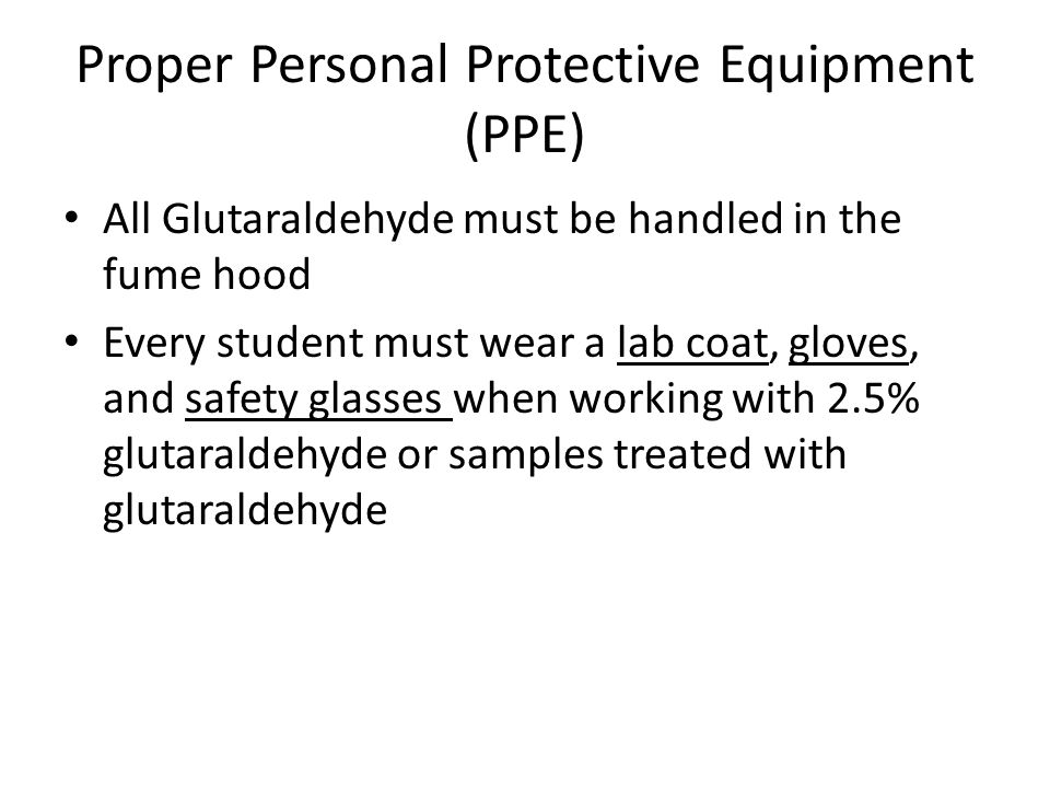 Proper Personal Protective Equipment (PPE)
