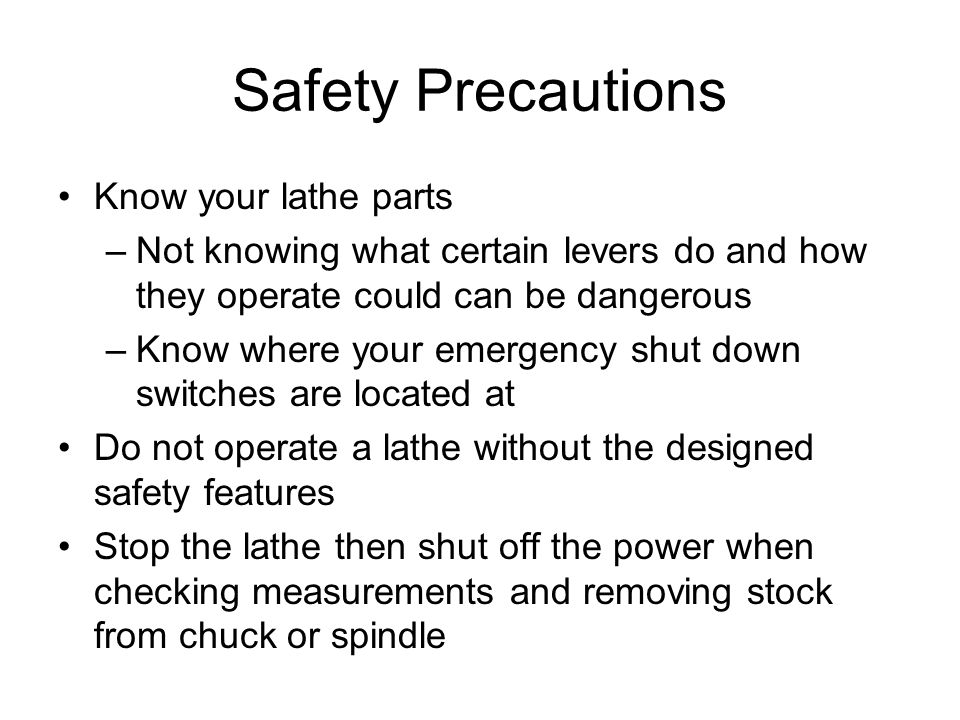 Safety Precautions Know your lathe parts