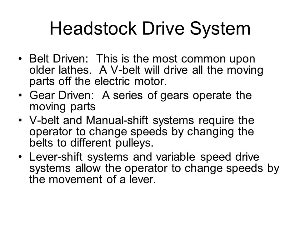 Headstock Drive System