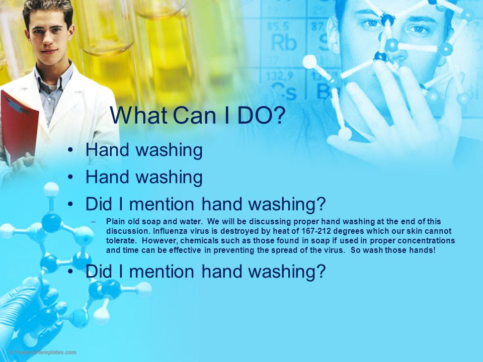 What Can I DO Hand washing Did I mention hand washing