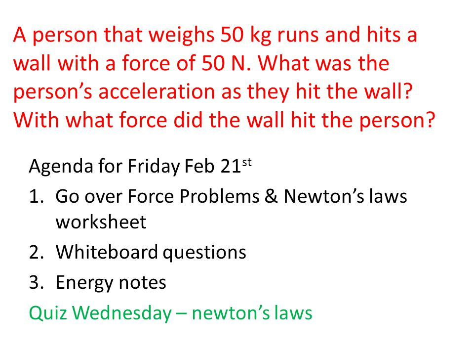 Forces Def an action exerted on an object to change the objects – Force Mass Acceleration Worksheet