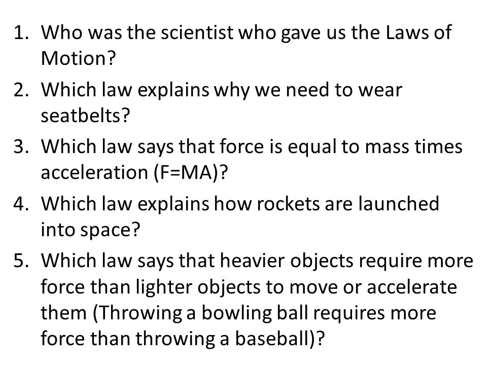 Who was the scientist who gave us the Laws of Motion
