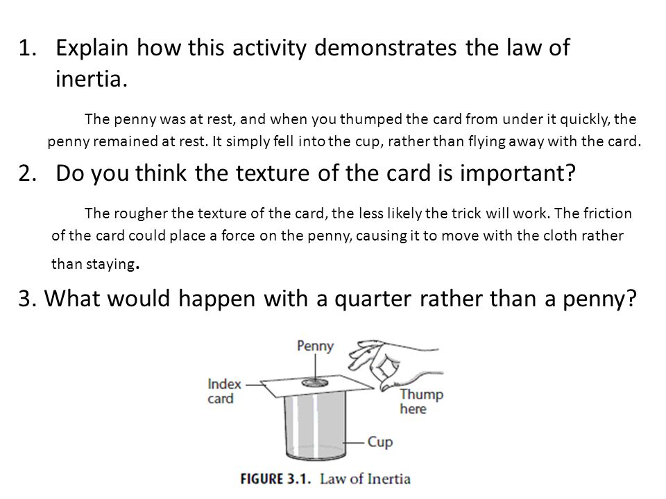 Explain how this activity demonstrates the law of inertia.
