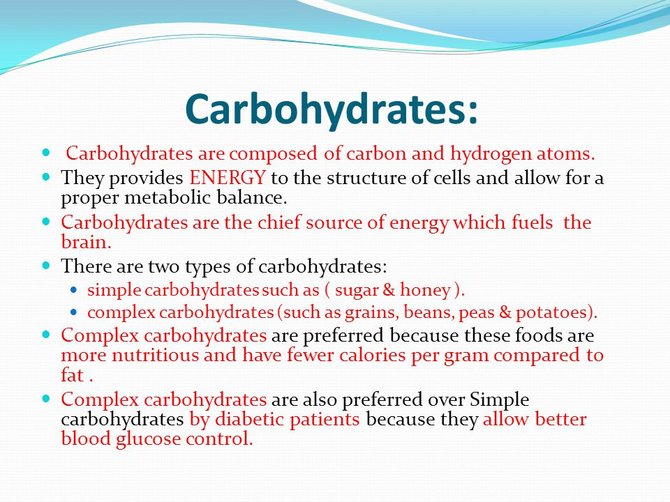Carbohydrates: Carbohydrates are composed of carbon and hydrogen atoms.