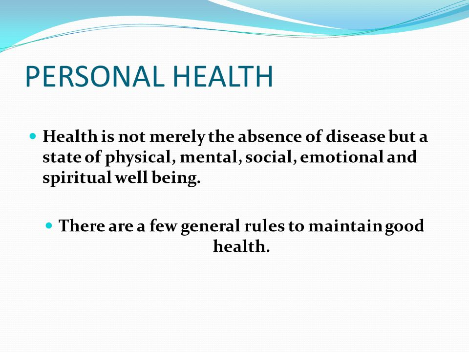There are a few general rules to maintain good health.