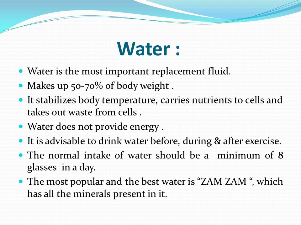 Water : Water is the most important replacement fluid.