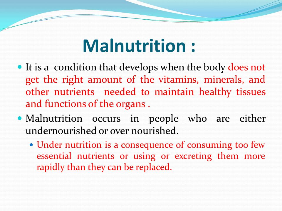 Malnutrition :