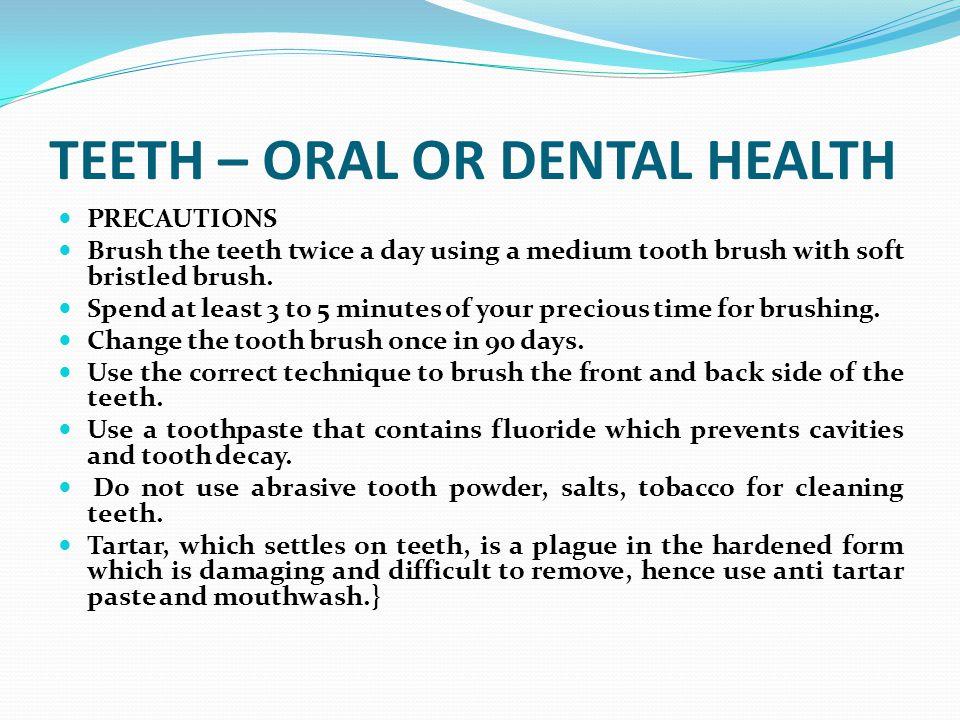 TEETH – ORAL OR DENTAL HEALTH