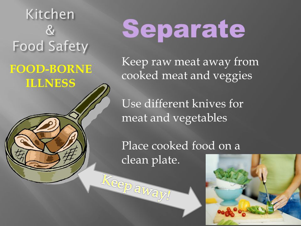 Separate Kitchen & Food Safety Keep away!