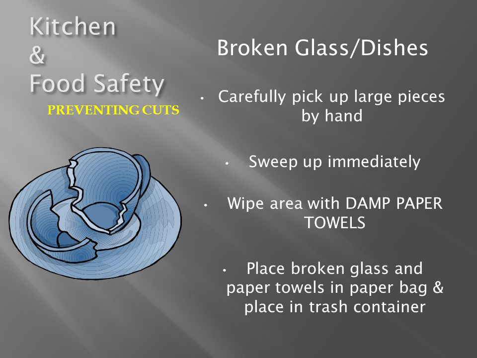 Kitchen & Food Safety Broken Glass/Dishes