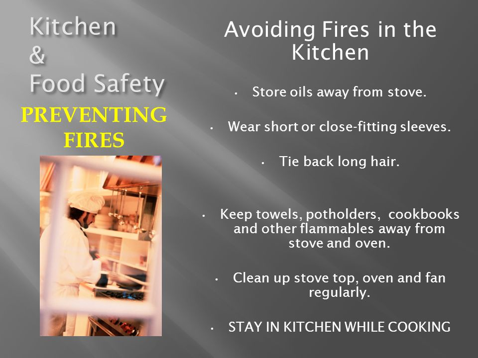 Kitchen & Food Safety Avoiding Fires in the Kitchen PREVENTING FIRES
