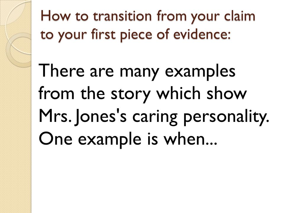 How to transition from your claim to your first piece of evidence: