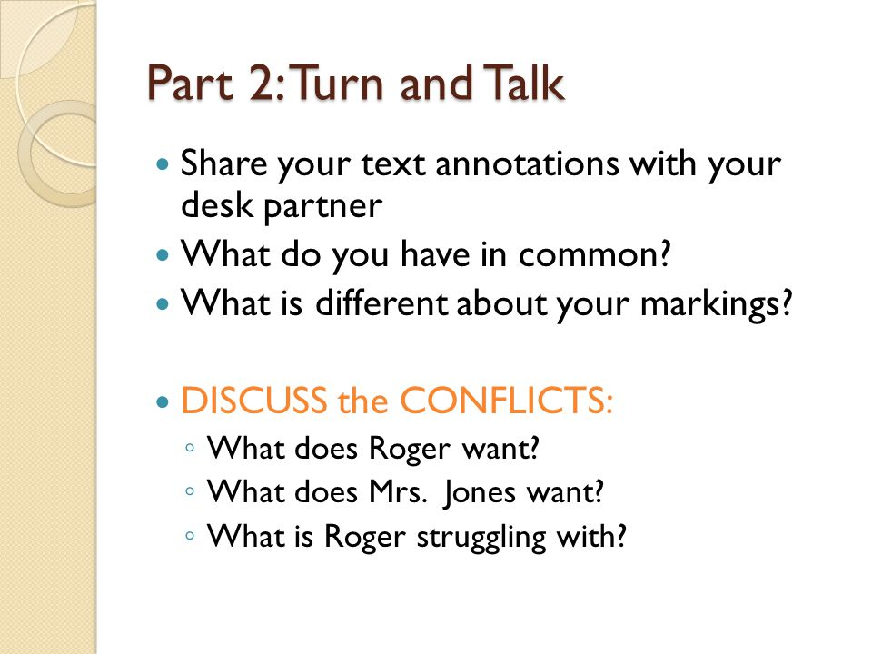 Part 2: Turn and Talk Share your text annotations with your desk partner. What do you have in common