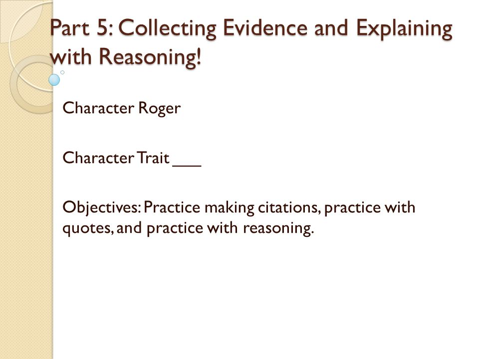 Part 5: Collecting Evidence and Explaining with Reasoning!
