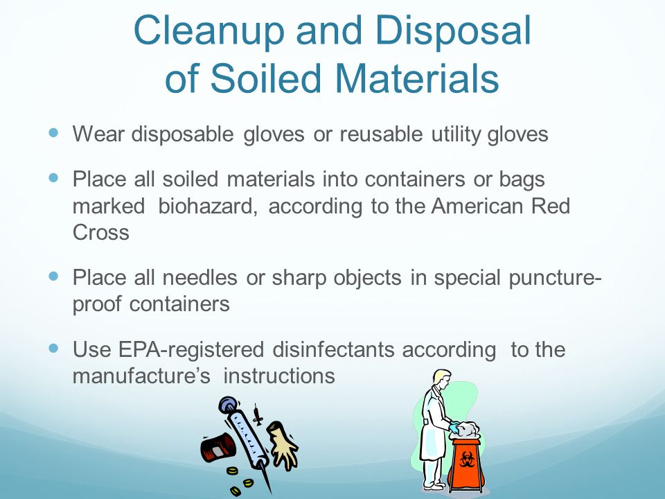 Cleanup and Disposal of Soiled Materials