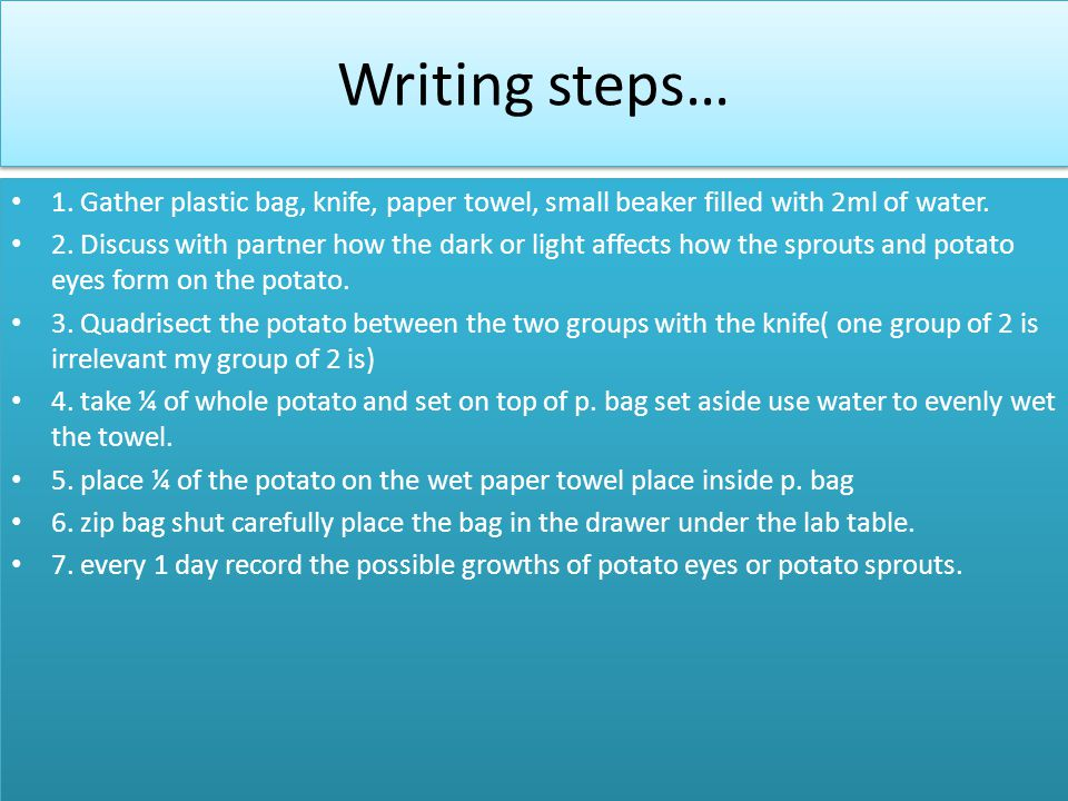 Writing steps… 1. Gather plastic bag, knife, paper towel, small beaker filled with 2ml of water.