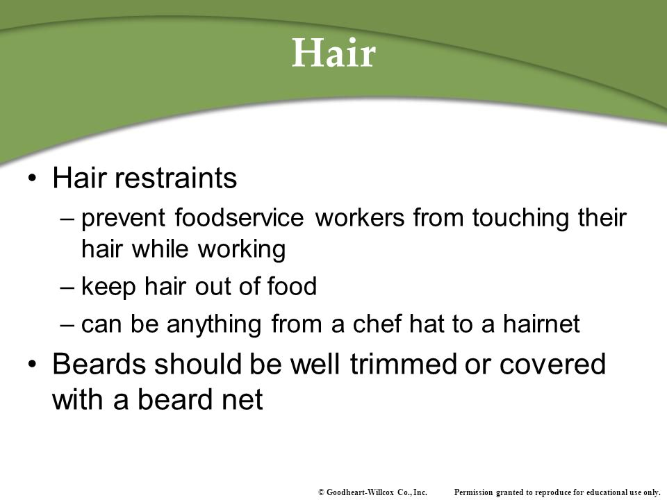 Hair Hair restraints. prevent foodservice workers from touching their hair while working. keep hair out of food.