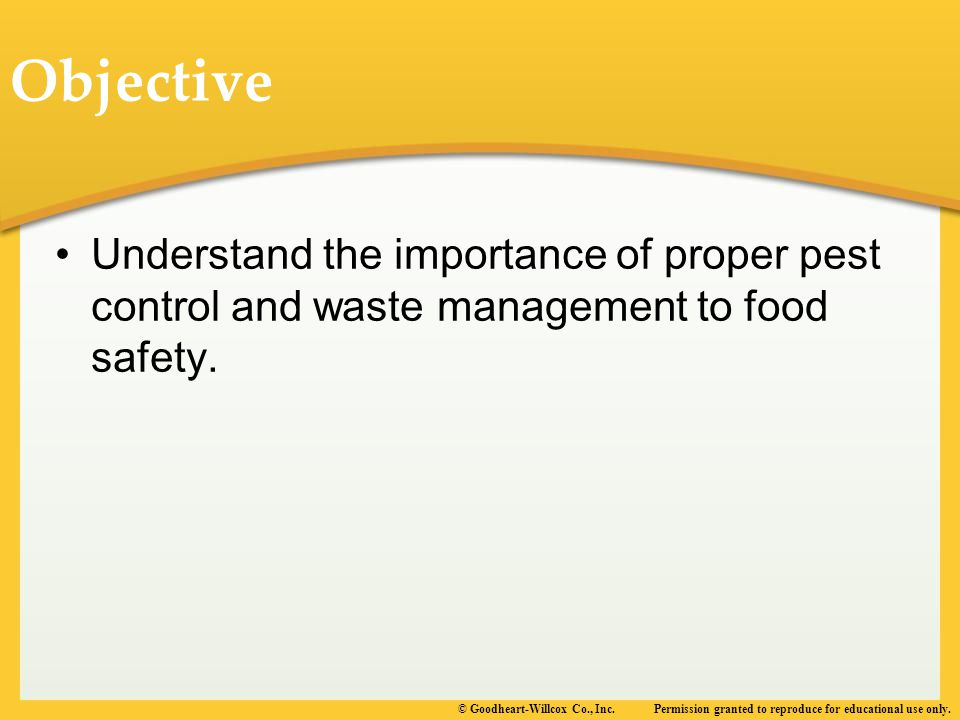 Objective Understand the importance of proper pest control and waste management to food safety.