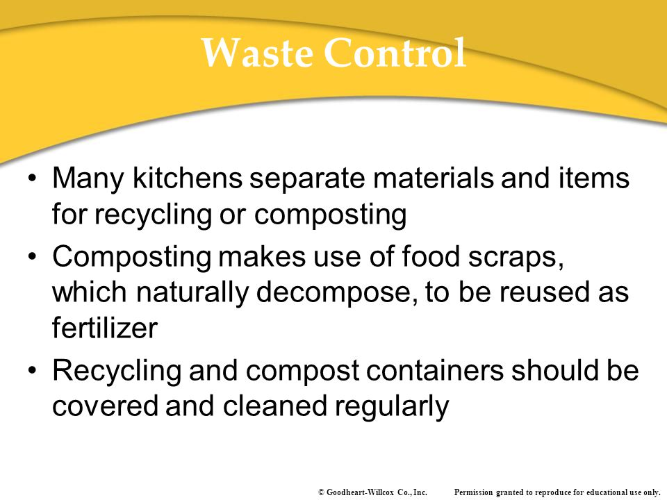 Waste Control Many kitchens separate materials and items for recycling or composting.