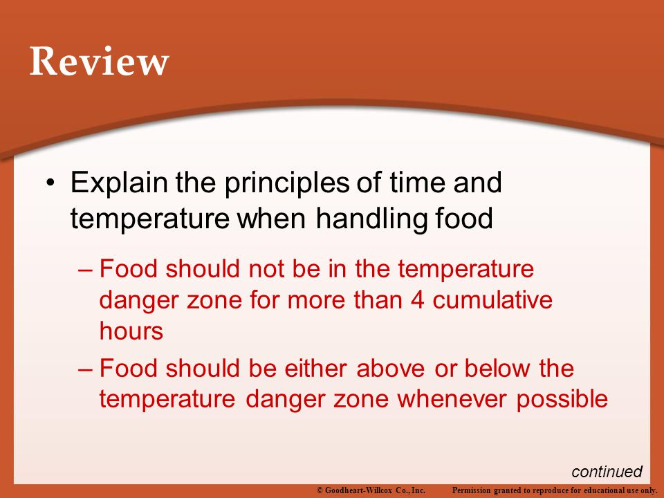 Review Explain the principles of time and temperature when handling food.