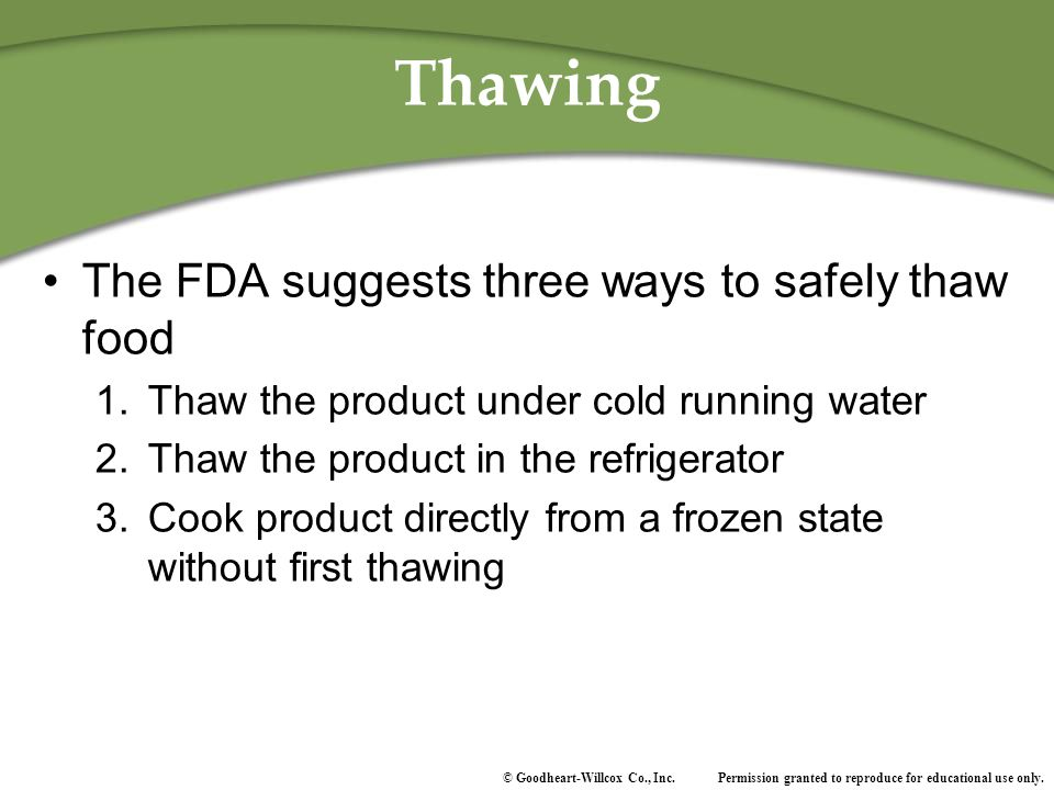 Thawing The FDA suggests three ways to safely thaw food