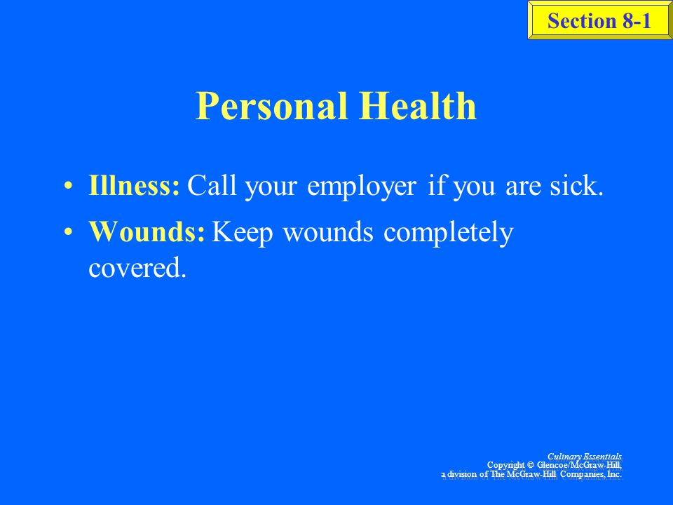 Personal Health Illness: Call your employer if you are sick.