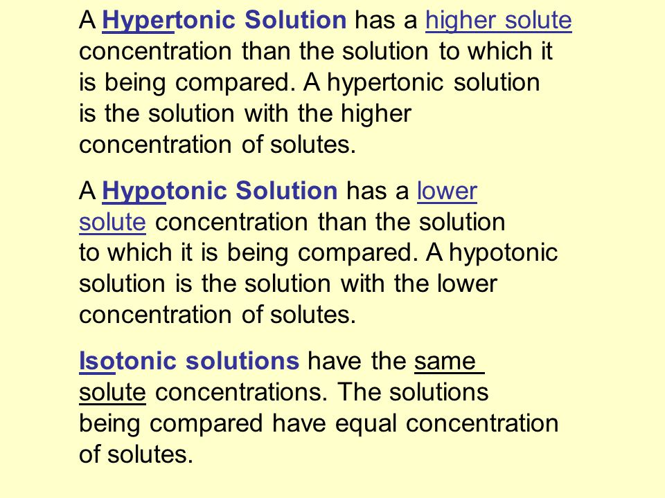 A Hypertonic Solution has a higher solute