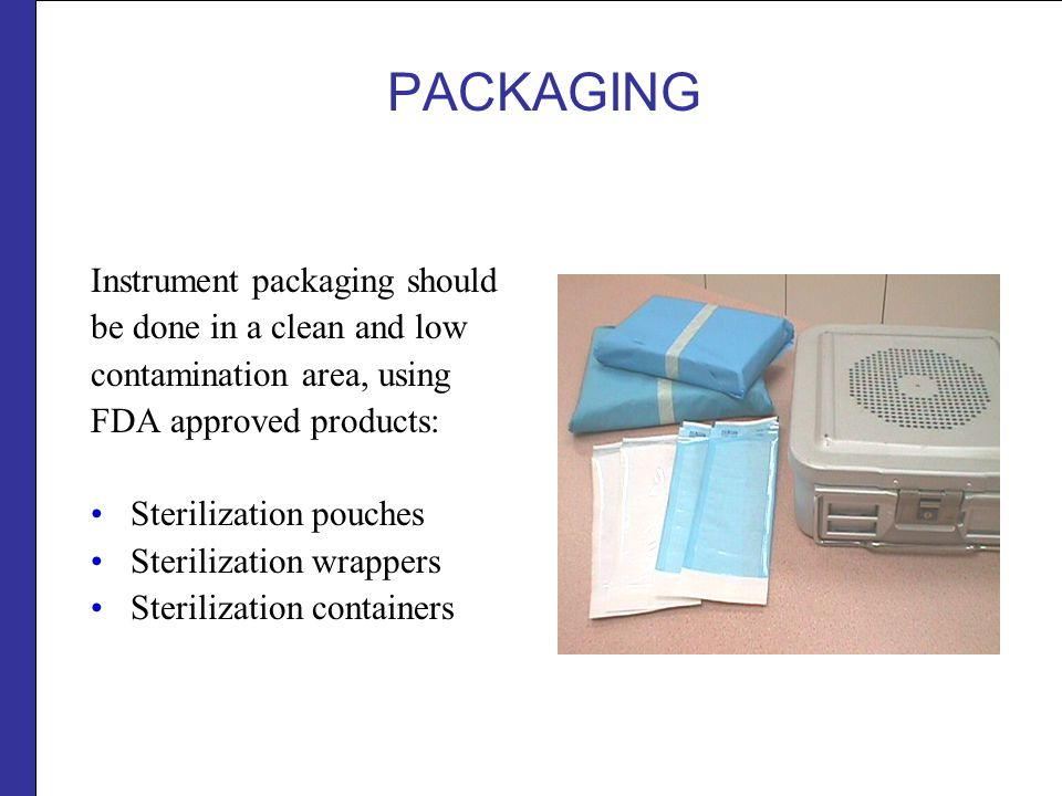 PACKAGING Instrument packaging should be done in a clean and low