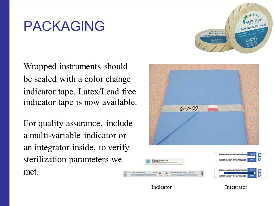 PACKAGING Wrapped instruments should be sealed with a color change