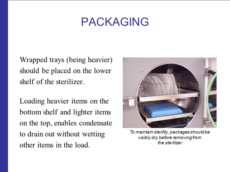 PACKAGING Wrapped trays (being heavier) should be placed on the lower