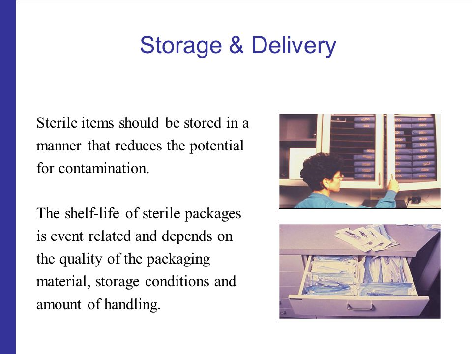 Storage & Delivery Sterile items should be stored in a